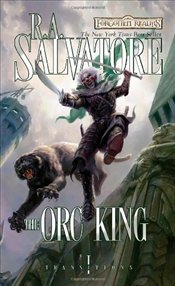 Orc King : Transitions Trilogy Book 1 : Legend of Drizzt Series-20 - Salvatore, R. A.