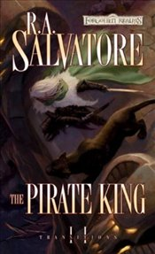 Pirate King : Transitions Triology Book 2 : Legend of Drizzt Series-21 - Salvatore, R. A.