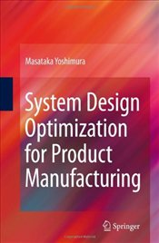 System Design Optimization for Product Manufacturing - Yoshimura, Masataka