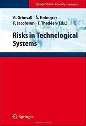 Risks in Technological Systems (Springer Series in Reliability Engineering) -