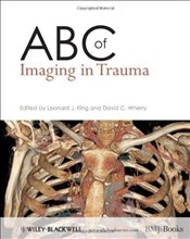 ABC of Imaging in Trauma (ABC Series) -