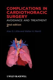 Complications in Cardiothoracic Surgery: Avoidance and Treatment - Little, Alex G.