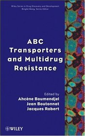 ABC Transporters and Multidrug Resistance (Wiley Series in Drug Discovery and Development) -
