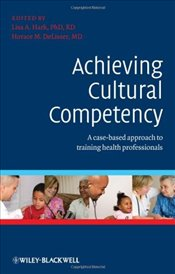 Achieving Cultural Competency: A Case-Based Approach to Training Health Professionals -