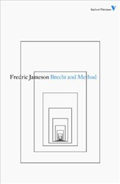 Brecht and Method - Jameson, Fredric