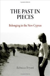 Past in Pieces : Belonging in the New Cyprus  - Bryant, Rebecca