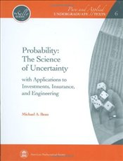 Probability : The Science of Uncertainty: with Applications to Investments, Insurance, and Engineeri - Bean, Michael