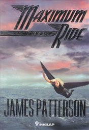Maximum Ride : Son Uyarı - Patterson, James