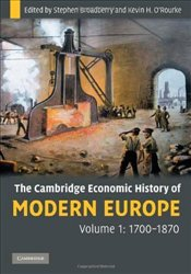 Economic History of Modern Europe Vol. 1 : 1700-1870 - Broadberry, Stephen