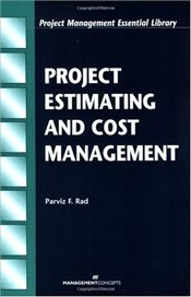 Project Estimating and Cost Management - Rad, Parviz