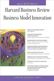 Harvard Business Review on Business Model Innovation - Harvard Business