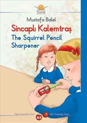 Sincaplı Kalemtıraş - The Squirrel Pencil Sharpener - Balel, Mustafa