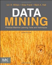 Data Mining 3e : Practical Machine Learning Tools and Techniques - Witten, Ian H.