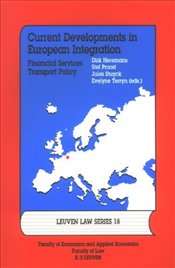 Current Developments in European Integration : Financial Services - Transport Policy Vol.18 -