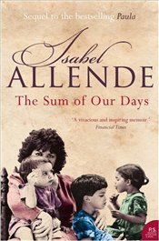 Sum of Our Days - Allende, Isabel