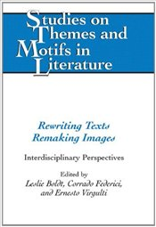 Rewriting Texts Remaking Images : Interdisciplinary Perspectives  - Boldt, Laurence G.