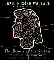 Broom of the System : Audiobook - Wallace, David Foster