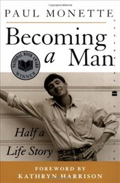 Becoming a Man : Half a Life Story  - Monette, Paul