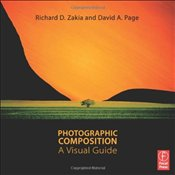 Photographic Composition : A Visual Guide - Zakia, Richard D.