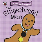 Touch and Feel Fairy Tales : The Gingerbread Man -