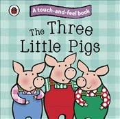Touch and Feel Fairy Tales : The Three Little Pigs -