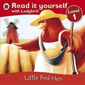 Read It Yourself : Little Red Hen - Level 1 -