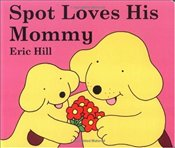 Spot Loves His Mommy - Hill, Eric