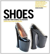Shoes : A History from Sandals to Sneakers - Riello, Giorgio
