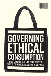 Governing Ethical Consumption  - Barnett, Clive