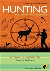 Hunting : In Search of the Wild Life - Kowalsky, Nathan