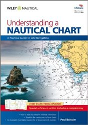Understanding a Nautical Chart : A Practical Guide to Safe and Enjoyable Navigation - Boissier, Paul