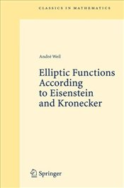 Elliptic Functions According to Eisenstein and Kronecker - Weil, Andre