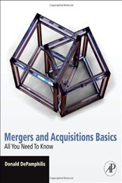 Mergers and Acquisitions Basics: All You Need To Know - DePamphilis, Donald