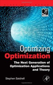 Optimizing Optimization: The Next Generation of Optimization Applications and Theory (Quantitative F - Satchell, Stephen