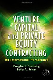 Venture Capital and Private Equity Contracting: An International Perspective - Cumming, Douglas J.