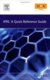 IFRS: A Quick Reference Guide - Kirk, Robert