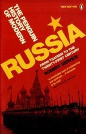 History of Modern Russia : From Tsarism to the Twenty-first Century - Service, Robert