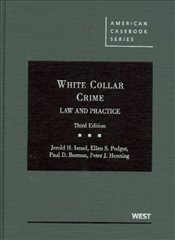 White Collar Crime : Law and Practice  - Israel, Jerold H.