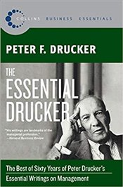 Essential Drucker : The Best of Sixty Years of Peter Druckers Essential Writings on Management  - Drucker, Peter F.