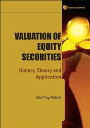 Valuation of Equity Securities : History, Theory and Application - Poitras, Geoffrey