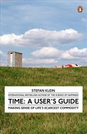 Time : A Users Guide - Klein, Stefan