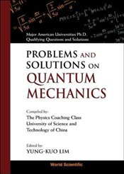 Problems and Solutions on Quantum Mechanics - Lim, Y. K.