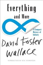 Everything and More : A Compact History of Infinity - Wallace, David Foster