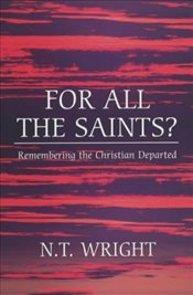 For All the Saints? - Wright, Tom