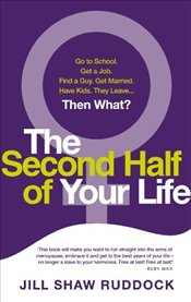 Second Half of Your Life - Ruddock, Jill Shaw