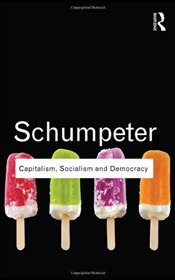 Capitalism, Socialism and Democracy  - Schumpeter, Joseph A.