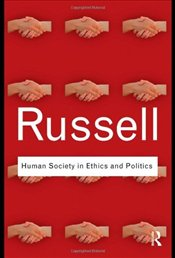 Human Society in Ethics and Politics  - Russell, Bertrand