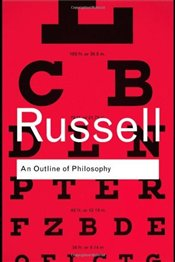 Outline of Philosophy  - Russell, Bertrand