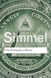 Philosophy of Money  - Simmel, Georg
