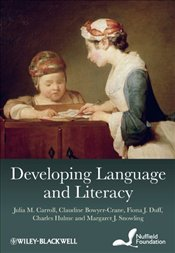 Developing Language and Literacy : Effective Intervention in the Early Years - Carroll, Julia M.